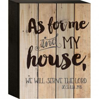 BLK 0028 Borddekor/Veggdekor - As For Me And My House, We Will Serve The Lord